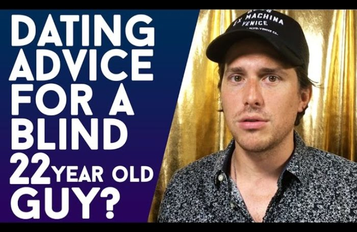 Dating Advice For A Blind 22-year Old Guy?