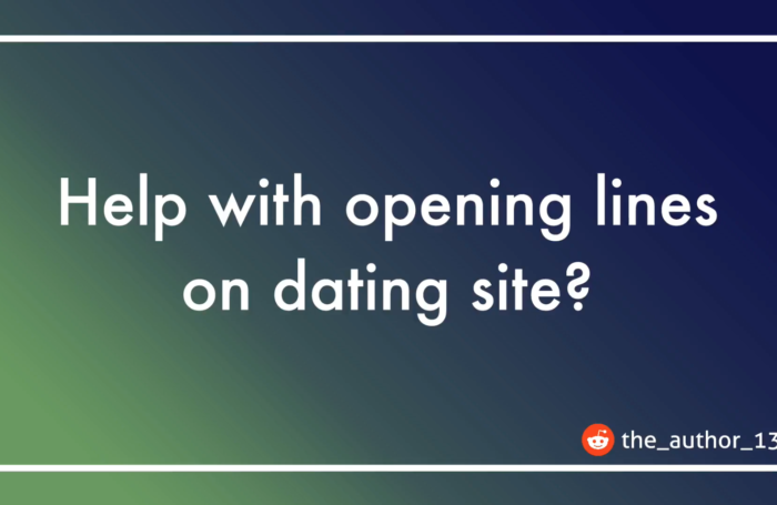 Open liners for dating sites
